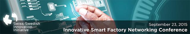 Innovative Smart Factories Networking Conference den 23 september i Schweiz