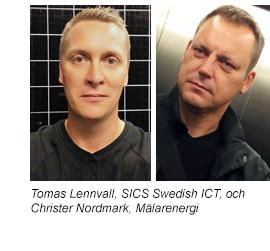 Tomas Lennvall, SICS Swedish ICT, och Christer Nordmark, Mälarenergi